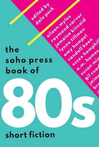 The Soho Press Book of '80s Short Fiction [Dale Peck] (Tapa Blanda)