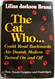 THREE NOVELS, COMPLETE AND UNABRIDGED, THE CAT WHO COULD READ BACKWARDS, ATE DANISH MODERN, TURNED ON AND OFF