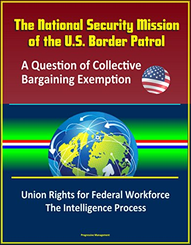 the-national-security-mission-of-the-us-border-patrol-a-question-of-collective-bargaining-exemption-