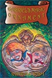 img - for Gabriel's Magic Ornament by Randall Bush (2003-01-15) book / textbook / text book