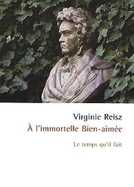 A l'immortelle Bien-aimée par Virginie Reisz