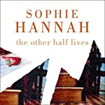The Other Half Lives | Sophie Hannah