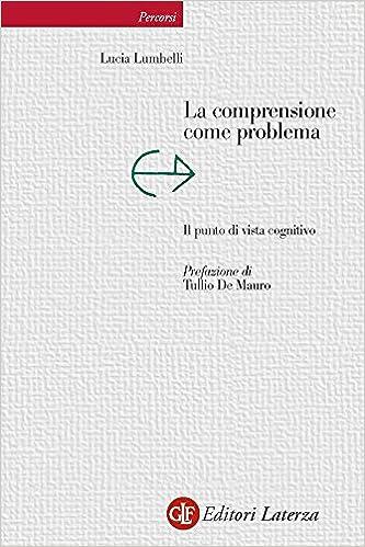 Meilleures ventes ebooks téléchargement gratuit La comprensione come problema: Il punto di vista cognitivo (Percorsi Laterza) (Italian Edition) en français ePub