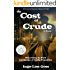 The Cost of Crude: A Novel (English Edition)