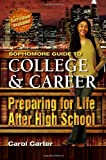 Sophomore Guide to College and Career, Carol Carter, 0974204463