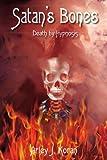 Satan's Bones, Arley J. Koran, 1420820117