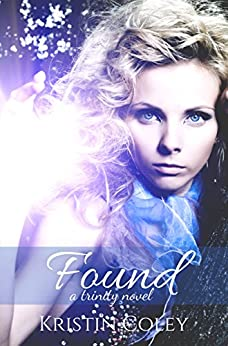 Found (The Trinity Trilogy Book 2) by [Coley, Kristin]