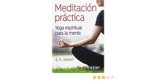Meditación práctica. Yoga espiritual para la mente: Amazon ...