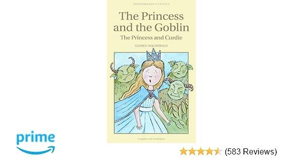 The Princess And Goblin Curdie Wordsworth Childrens Classics George MacDonald 9781840227185 Amazon Books