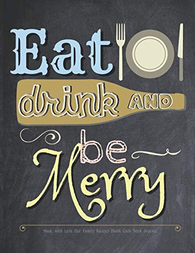 Eat Drink and be Merry Made with Love Our Family Recipes Blank Cook Book Journal: Create Record & Write Homemade Allergy Free Meals and Vegetarian or ... / Peanut (nut) in Empty Food Template Space by Akeeras Journals