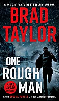 One Rough Man (Pike Logan Thriller Book 1) by [Taylor, Brad]