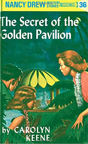 The Secret Of The Golden Pavilion Nancy Drew Mystery Stories 36 By Carolyn Keene