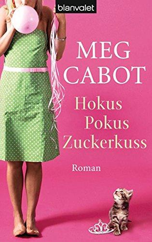 Hokus Pokus Zuckerkuss: Roman (LIZZIE NICHOLS - eine Frau ist nicht zu bremsen, Band 3)