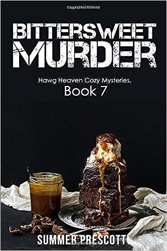 Amazon Bittersweet Murder Hawg Heaven Cozy Mysteries Volume 7 9781974221073 Summer Prescott Books