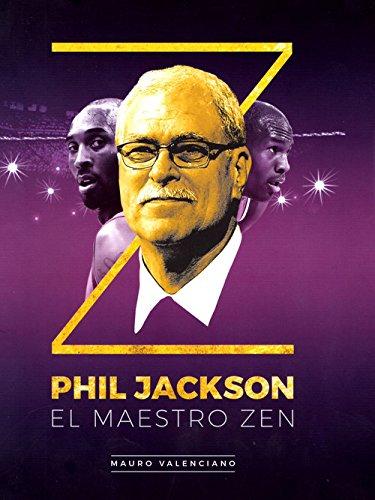 Phil Jackson. El maestro zen (Baloncesto para leer) Tapa blanda – 13 mar 2017 Mauro Valenciano Oller Ediciones JC 8415448201 Basketball