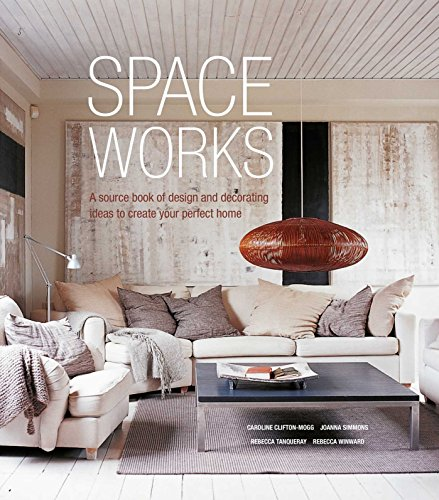 space-works-a-source-book-of-design-and-decorating-ideas-to-create-your-perfect-home