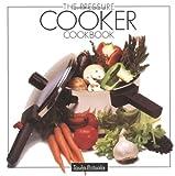The Pressure Cooker Cookbook, Toula Patsalis, 1557881898