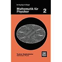 Mathematik für Physiker, Bd.2, Gewöhnliche und partielle Differentialgleichungen, mathematische Grundlagen der Quantenmechanik (Teubner Studienbücher Mathematik)