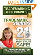#3: Trademarking Your Business Trademark Secrets 21 Tips to Keeping Your Brand Safe!