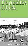 Doppeltes Glück: Ein Sylt Roman (Ein(e) Sylt Roman(ze) 2) (German Edition)