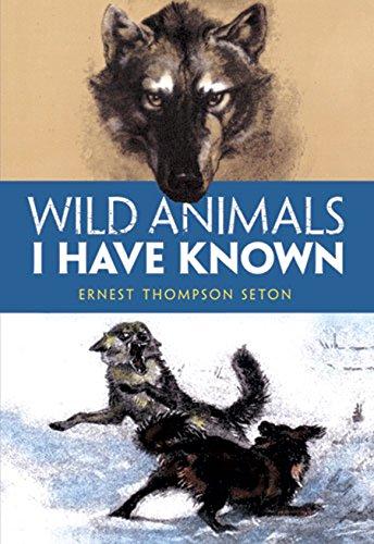Wild Animals I Have Known (Animals Dover Wild)