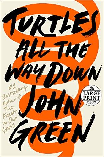 Turtles All the Way Down (Random House Large Print)
