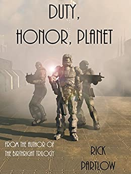 Duty, Honor, Planet by [Partlow, Rick]