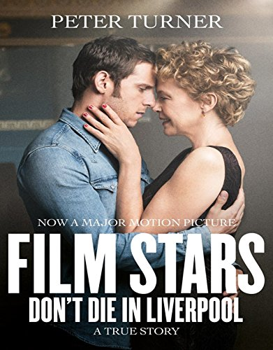 MOVIE SCRIPTS - FILM STARS DON'T DIE IN LIVERPOOL: SCREENPLAY BOOK