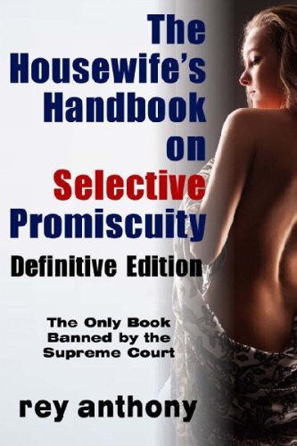 Housewife's Handbook on Selective Promiscuity