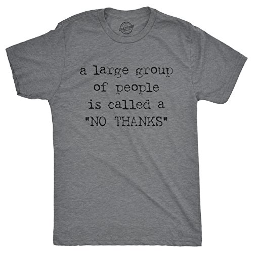 Mens A Large Group of People is Called A No Thanks Tshirt Anti-Social Tee for Guys (Dark Heather Grey) - XXL