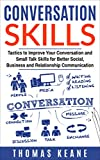img - for Conversation Skills: Tactics to Improve Your Conversation and Small Talk Skills for Better Social, Business and Relationship Communication (Communication Skill Training) book / textbook / text book