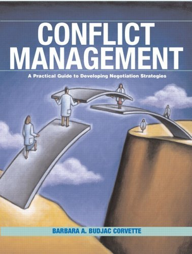 Conflict Management A Practical Guide to Developing Negotiation Strategies by Budjac Corvette Ph.D., Barbara A. [Prentice Hall,2006] [Paperback] by Prentice,2006