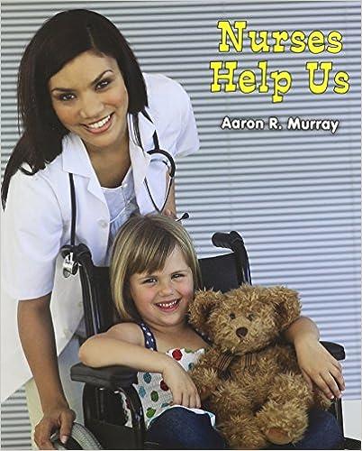 Nurses Help Us (All About Community Helpers) Books Pdf File