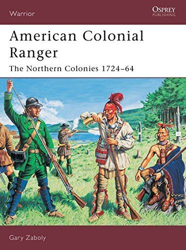 American Colonial Ranger: The Northern Colonies, 1724-64 (Warror)