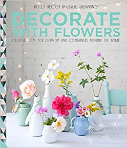 Decorate With Flowers Creative Ideas For Flowers And Containers