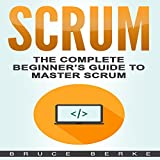 #3: Scrum: The Complete Beginner's Guide To Master Scrum: Agile Scrum
