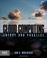 Cloud Computing: Theory and Practice