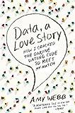 Data, a Love Story, Amy Webb, 0142180459