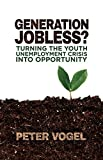 img - for Generation Jobless?: Turning the youth unemployment crisis into opportunity book / textbook / text book