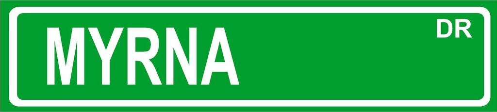 MYRNA Green Aluminum Street sign 4''x18'' great Décor for any room girls name