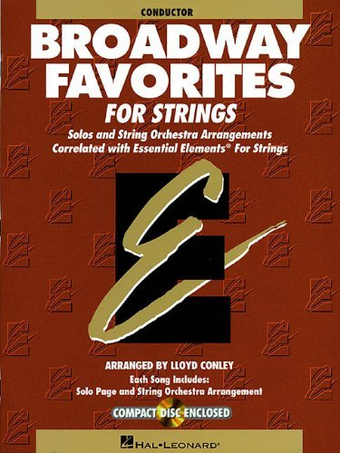 - [Broadway Favorites for Strings, Conductor: Solos and String Orchestra Arrangements Correlated with Essential Elements for Strings] [Author: x] [May, 2001]