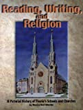 img - for Reading, writing, and religion: A pictorial history of Peoria's schools and churches by Monica Vest Wheeler (1999-05-03) book / textbook / text book