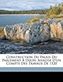 Construction du Palais du Parlement À Dijon, Marcel Canat De Chizy, 1149635169