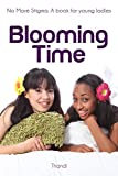 Blooming Time: No more stigma. A book for young ladies