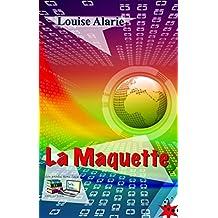 La Maquette (Science-fiction Fantaisie) (Science-fiction Monde futuriste Fantaisie) (French Edition)