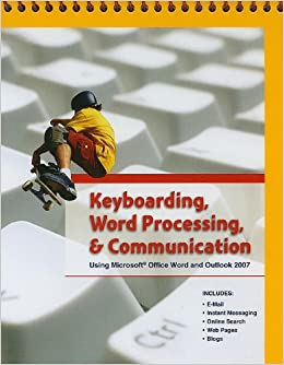 Keyboarding, Word Processing, And Communication: Using Microsoft Office Word 2007 And Outlook 2007 Download Pdf