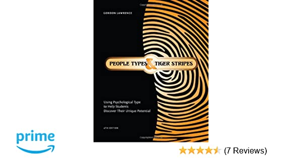 eae93b87f Amazon.com: People Types and Tiger Stripes: Using Psychological Type to  Help Students Discover Their Unique Potential (9780935652871): Gordon D.  Lawrence, ...