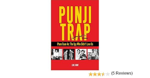Punji Trap: Pham Xuan An: The Spy Who Didnt Love Us (English ...
