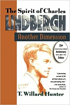 A Spirit of Charles Lindbergh: Another Dimension by Willard T. Hunter (2002-12-20)