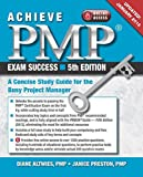 Achieve PMP Exam Success: A Concise Study Guide for the Busy Project Manager, Updated January 2016